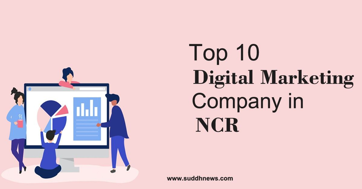 Top 30 Digital Marketing Company In NCR (2021 Updated)