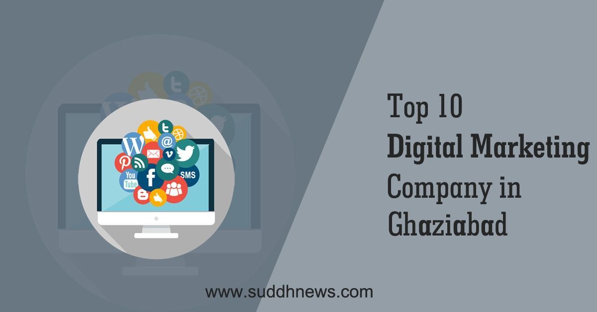 Top 30 Digital Marketing Company in Ghaziabad (2021 updated)