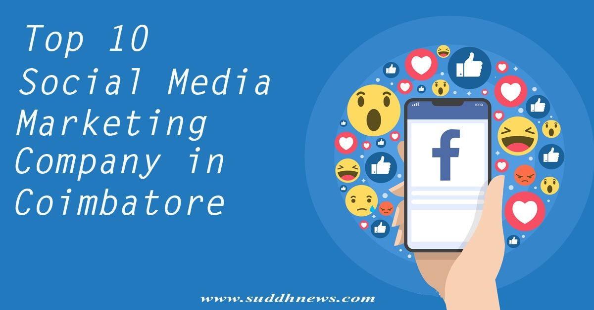 Top 30 Social Media Marketing Company In Coimbatore ( Updated 2021)