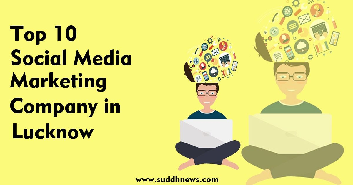 Top 30 Social Media Marketing Company in Lucknow (Updated 2021)
