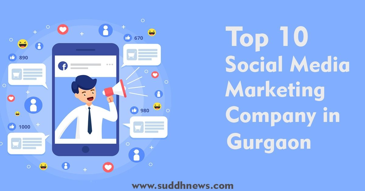 Top 30 Social Media Marketing Company In Gurgaon (Updated 2020)