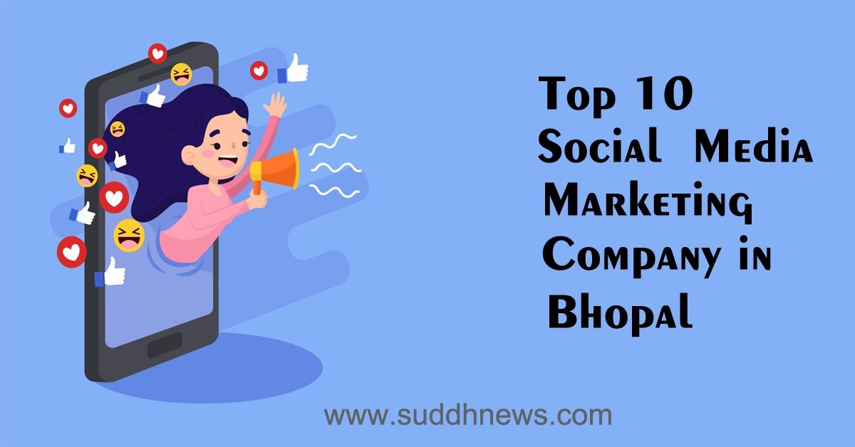 Top 30 Social Media Marketing Company In Bhopal (Updated 2021 )