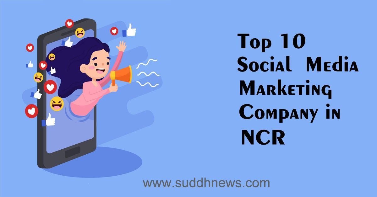 Top 30 Social Media Marketing Company In NCR (Updated 2021)
