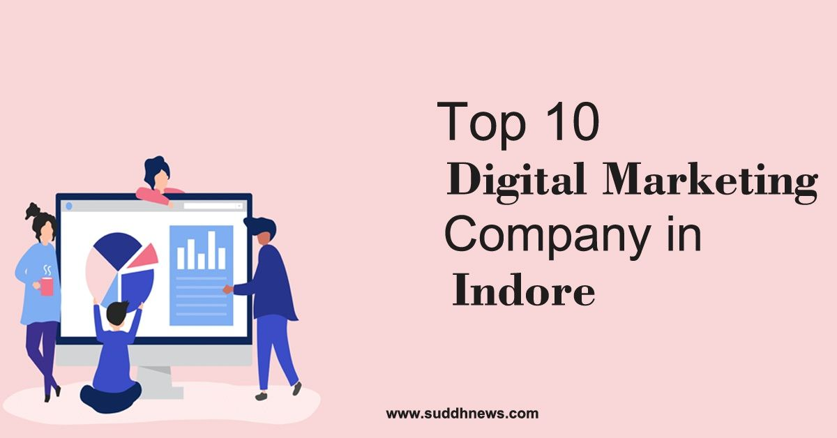 Top 30 Digital Marketing Company In Indore (2021 updated)