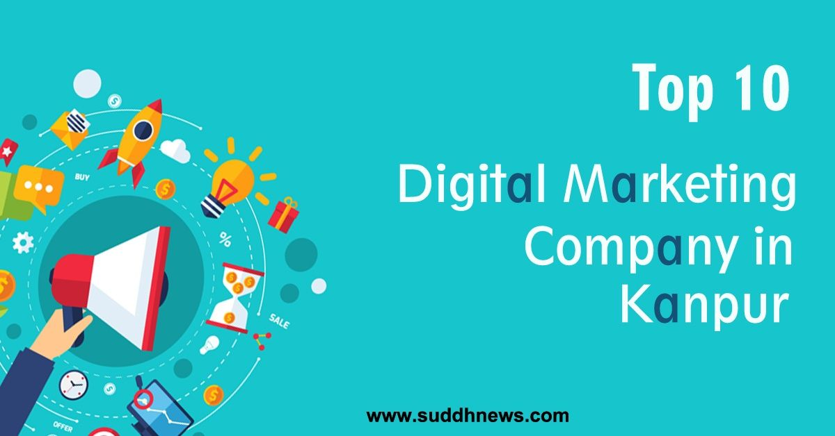 Top 30 Digital Marketing Company In Kanpur (2021 updated)