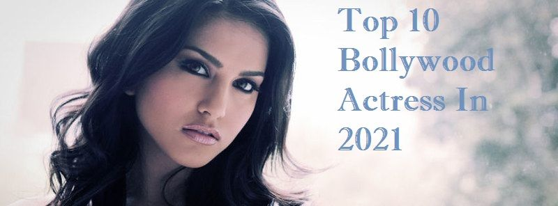 10 Most Beautiful Bollywood Actresses 2021