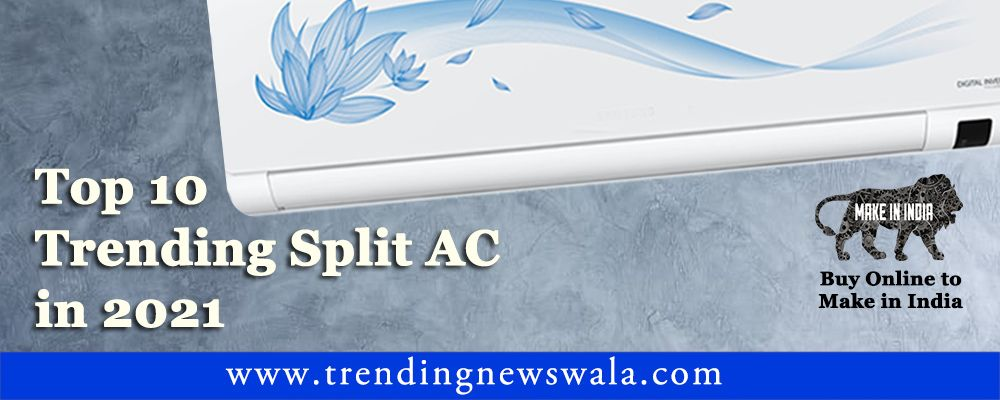 Best Split AC (Air Conditioner) 2021 In India – Buyer's Guide & Reviews!