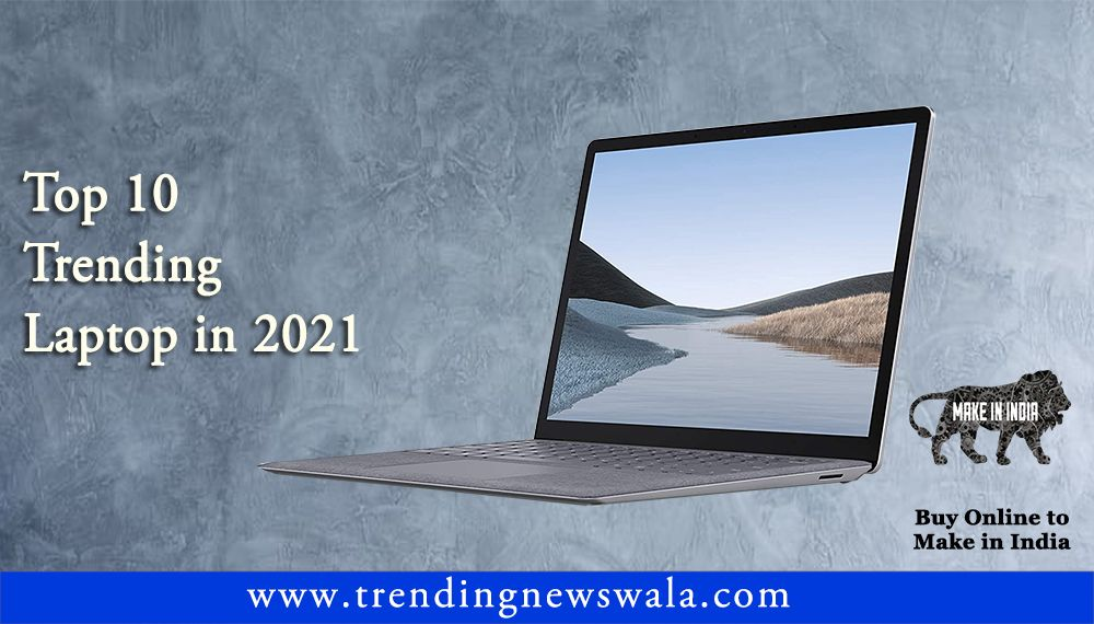 Best Laptop 2021 In India – Buyer's Guide & Reviews!