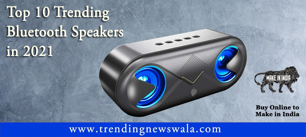 Best Bluetooth Speakers 2021 In India – Buyer's Guide & Reviews!
