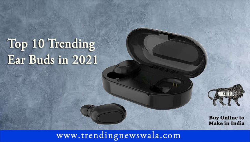 Best Ear Buds 2021 In India – Buyer's Guide & Reviews!