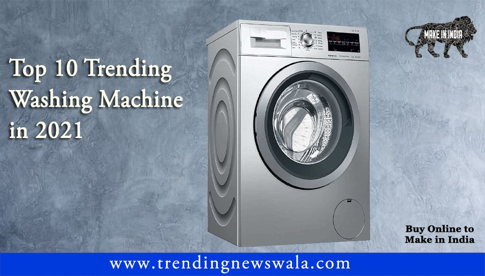 Best Washing Machine 2021 In India – Buyer's Guide & Reviews!