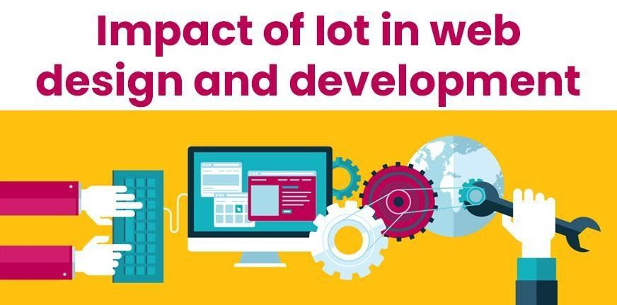 Impact of IoT on the future of Web Design and Development