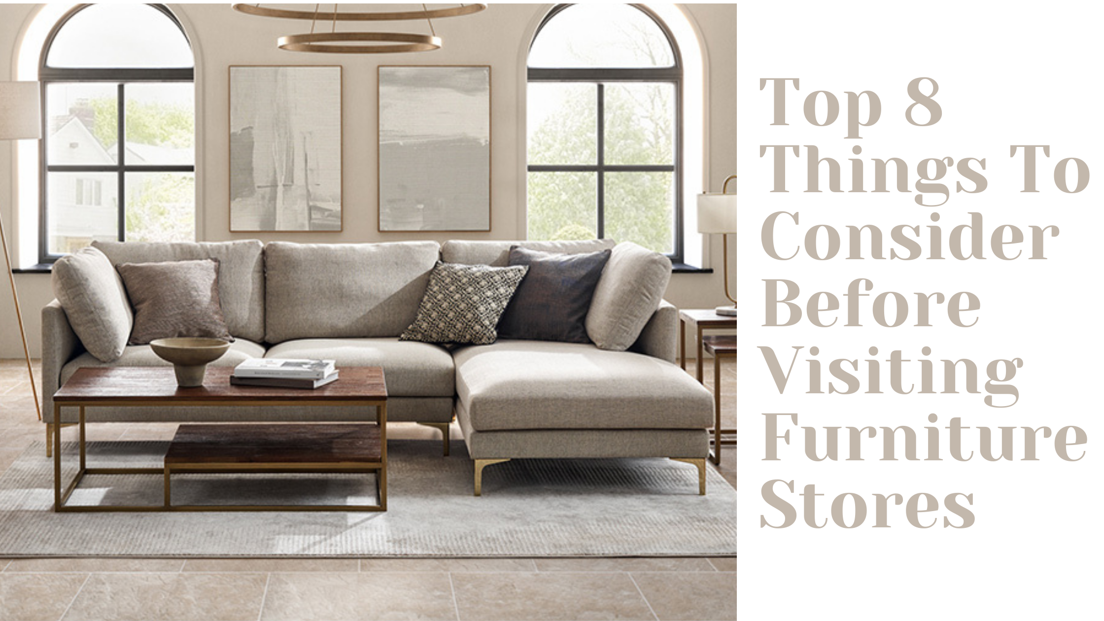 Top 8 Things to Consider Before Visiting Furniture Stores